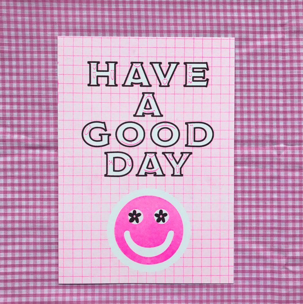 Have a good day :) - A5 risograph print