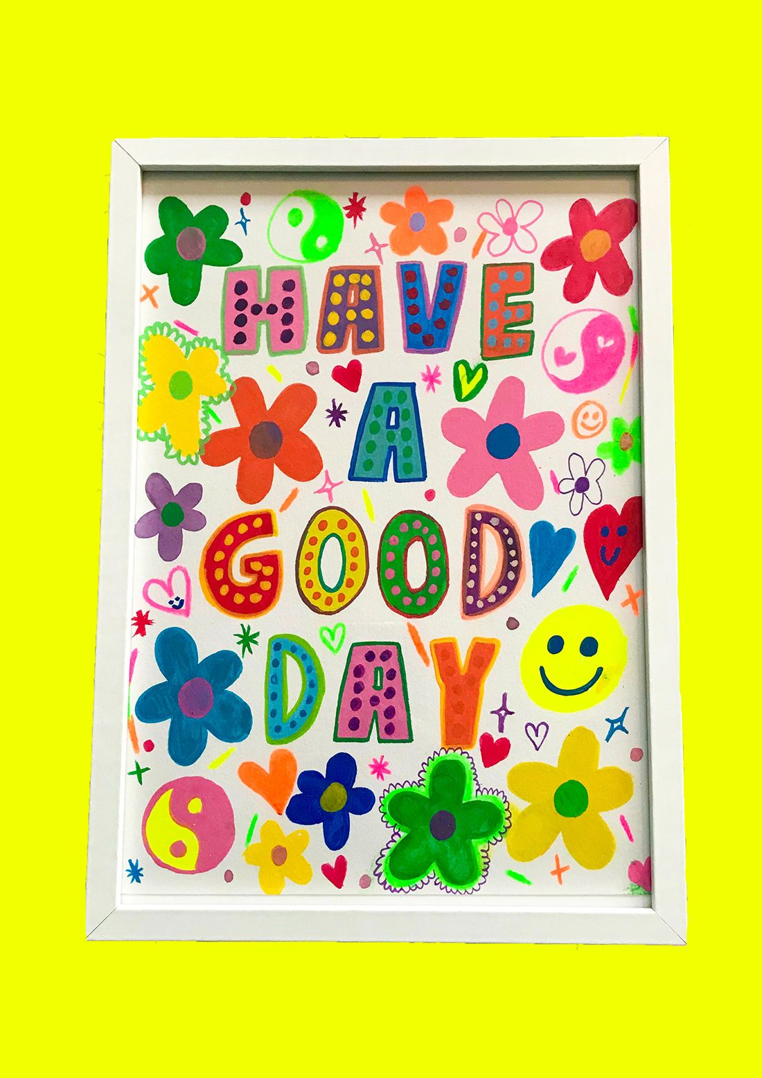 HAVE A GOOD DAY - A4 Gouache/mixed media painting