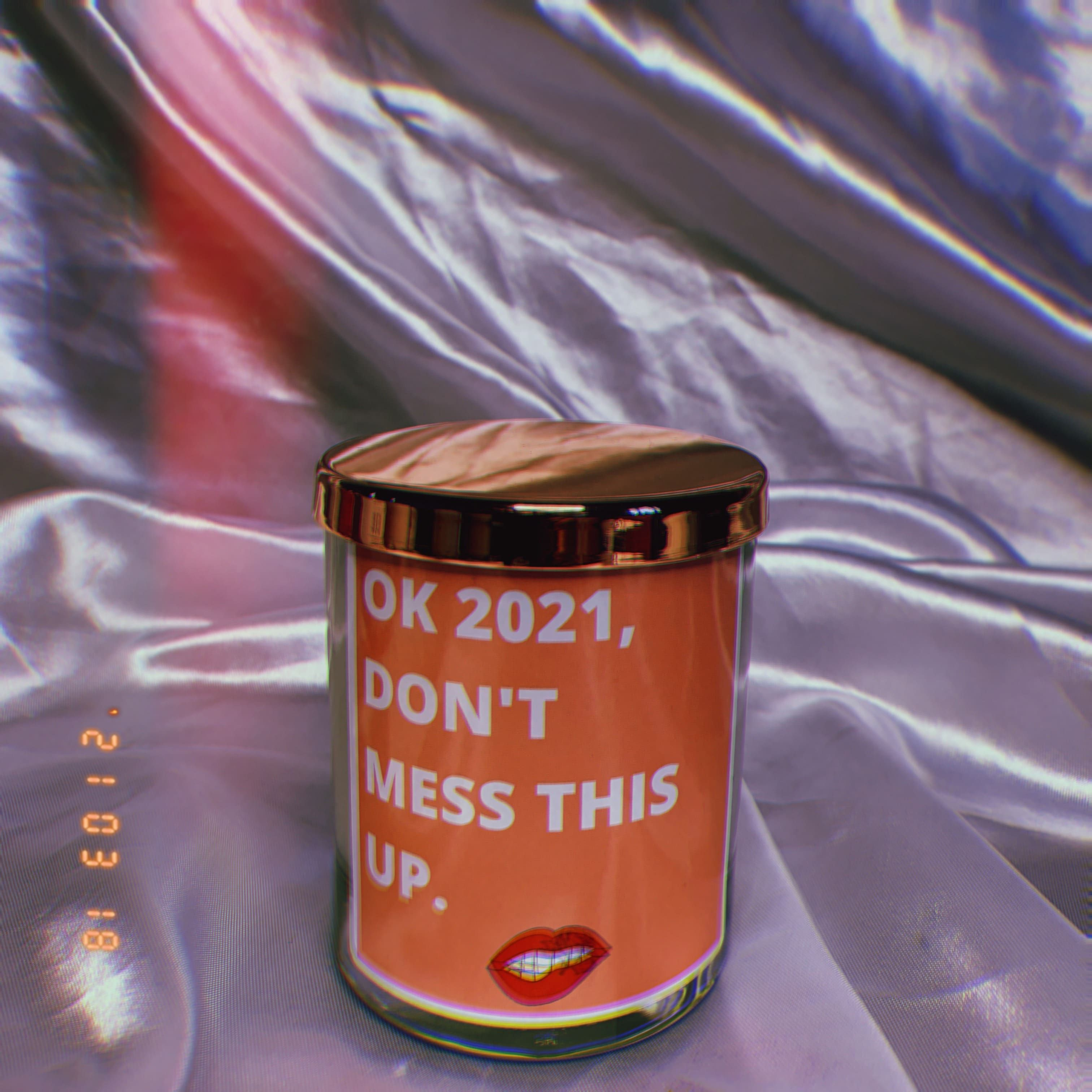 Ok 2021, Don't mess this up Scented Candle - 200g