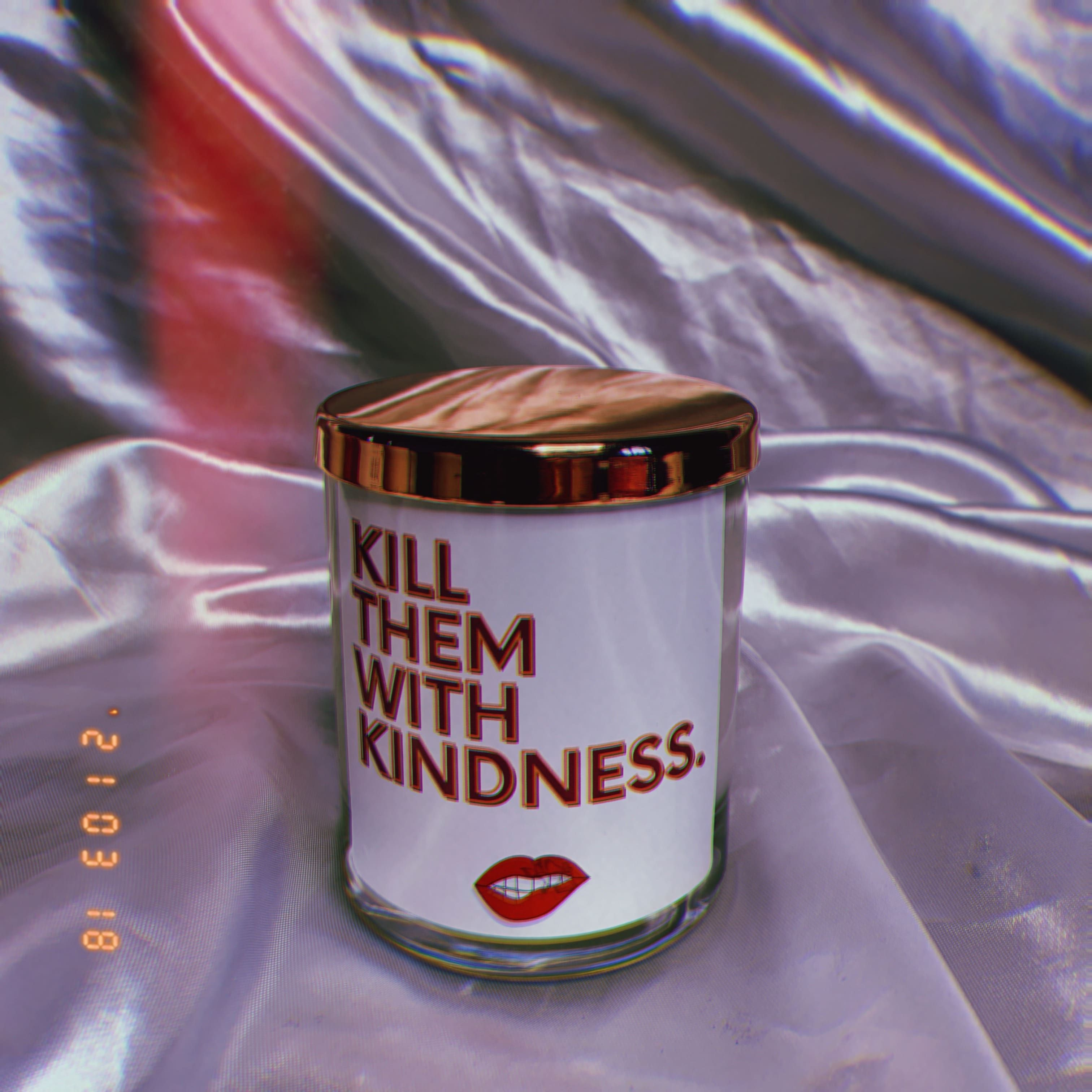 Kill Them With Kindness Scented Candle - 200g