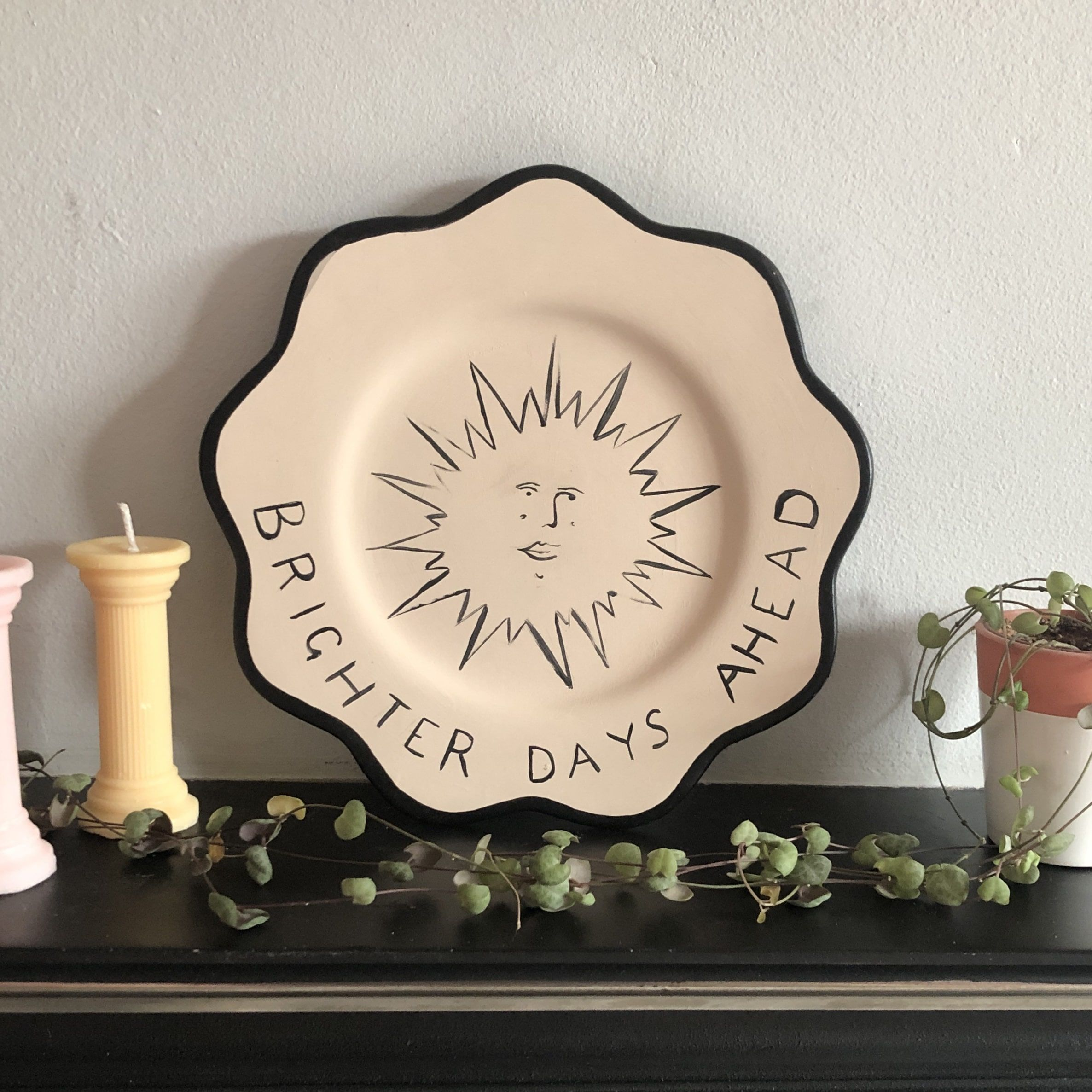 Brighter Days Ahead - Hand-painted decorative scalloped plate